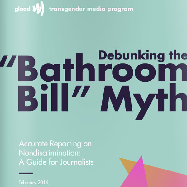 "GLAAD Releases Media Guide to Debunk ""Bathroom Bill"" Myths"